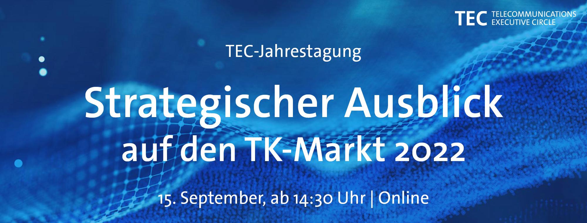 TEC-Jahrestagung – Strategischer Ausblick auf den TK-Markt 2022